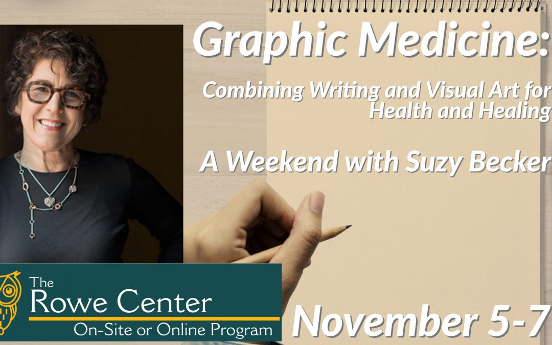 Graphic Medicine: Combining Writing and Visual Art for Health and Healing: A Weekend with Suzy Becker