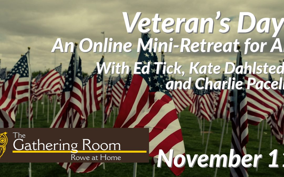 Veteran's Day: An Online Mini-Retreat For All
